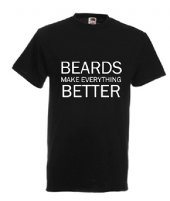 BEARDS MAKE EVERYTHING BETTER Mens Beard Slogan T-Shirt